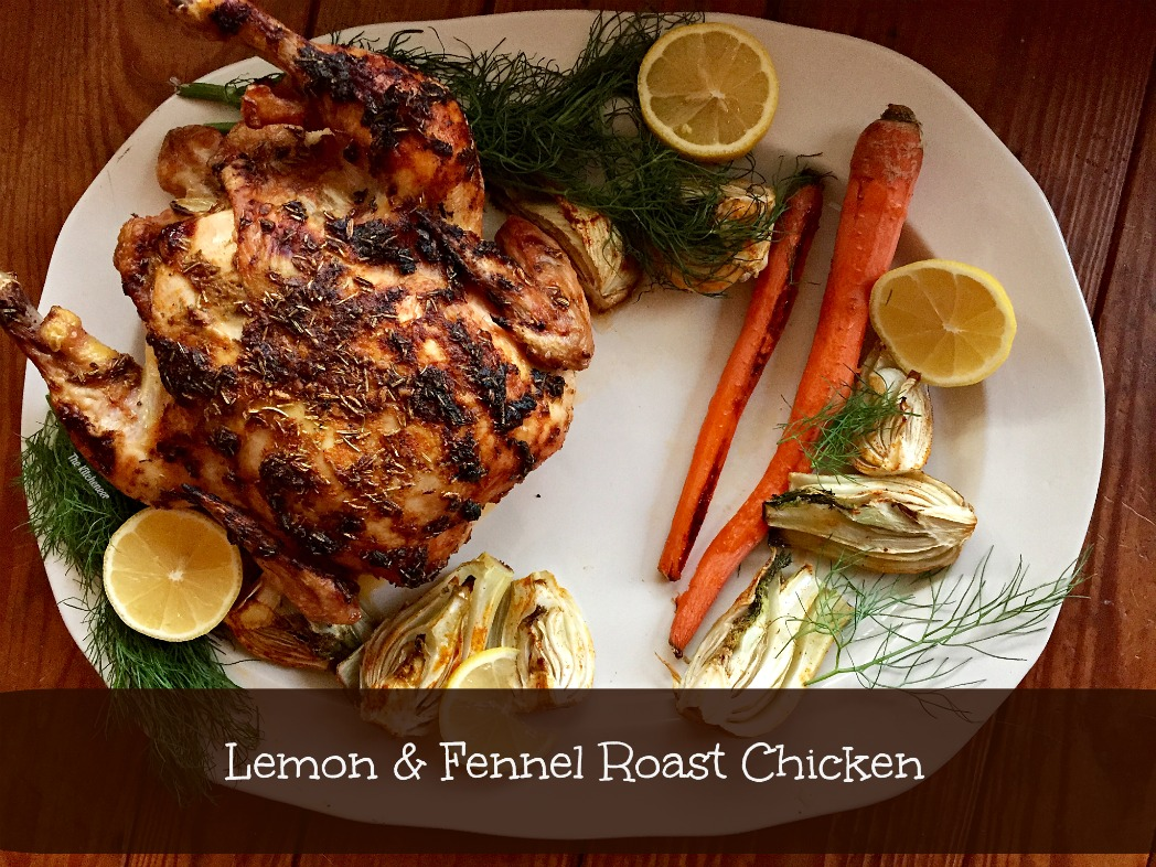 Lemon & Fennel Roast Chicken | The Kitcheneer