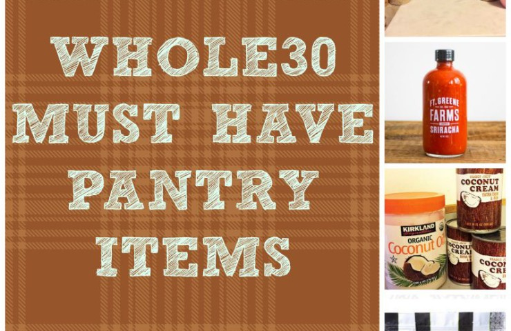 WHOLE30 Must Have Pantry Items