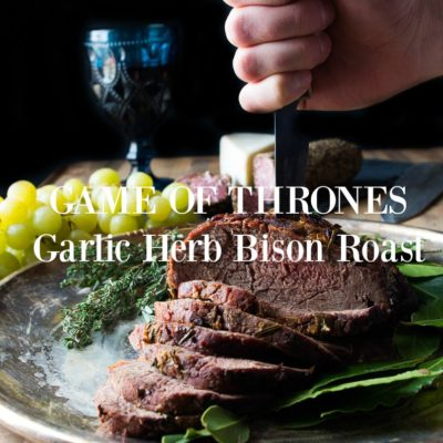Game of Thrones Garlic Herb Bison Roast- the PERFECT feast for anyone OBSESSED with Game of Thrones |thekitcheneer.com